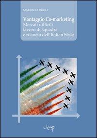 Vantaggio Co-marketing. Mercati difficili, lavoro di squadra e rilancio dell'italian style.