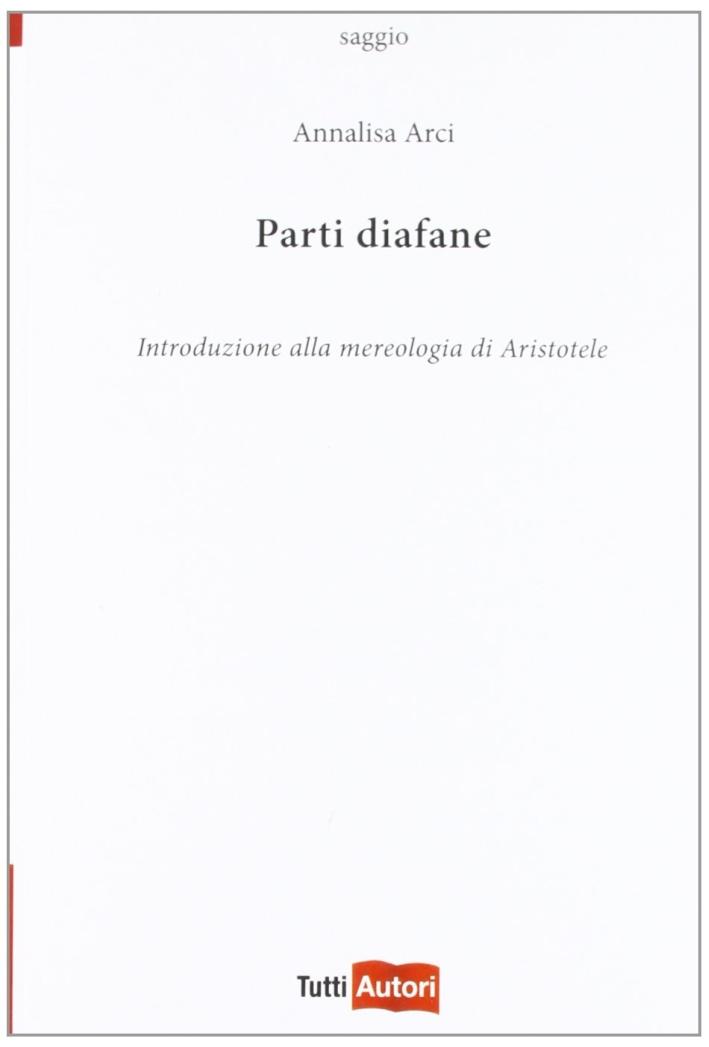 Parti diafane. Introduzione alla mereologia di Aristotele.