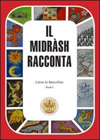 Il Midrash racconta. Libro di Bereshit. Vol. 1.