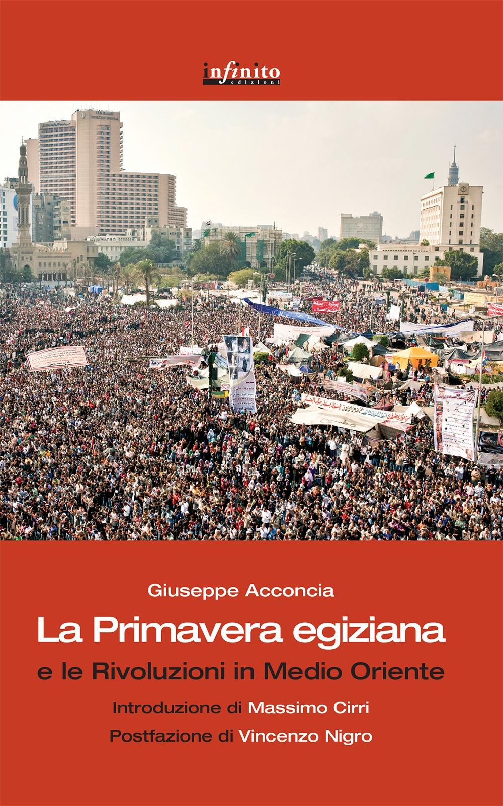 La primavera egiziana e le rivoluzioni in Medio Oriente.
