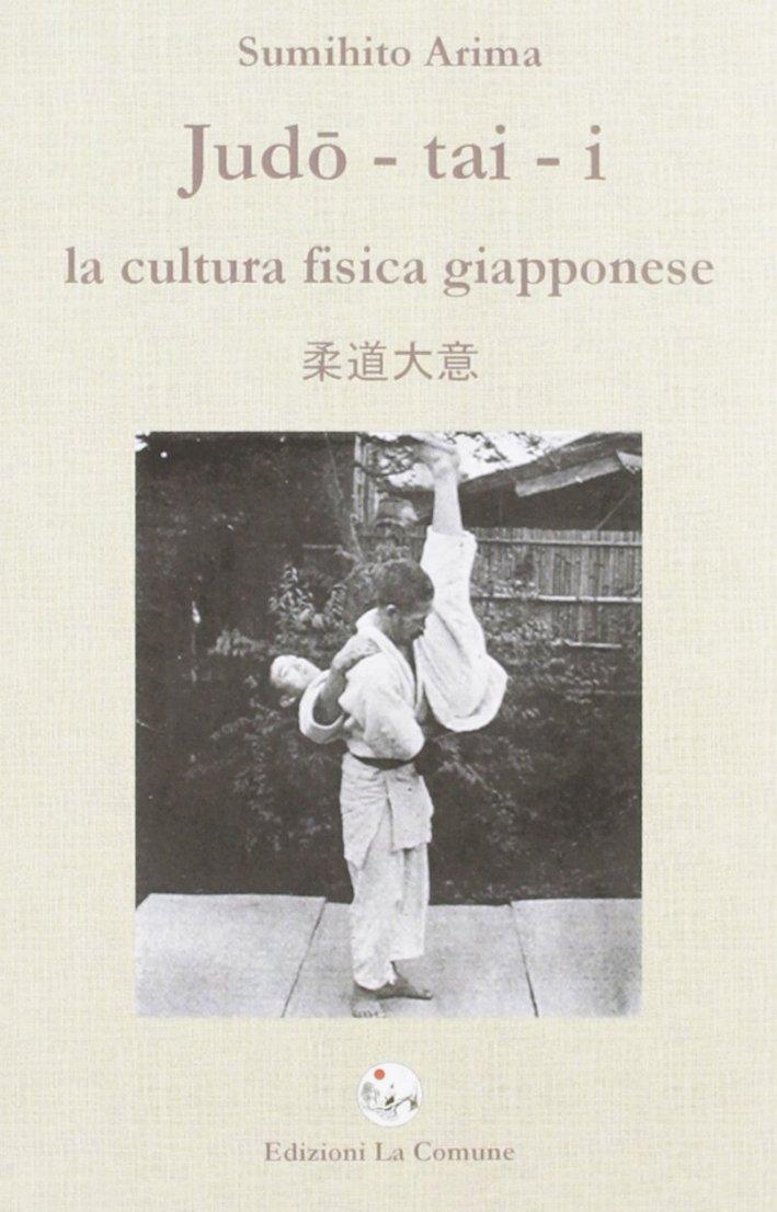 Judo-Tai-I. La Cultura Fisica Giapponese.