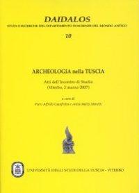 Archeologia nella Tuscia. Atti dell'Incontro di studio (Viterbo, 2 marzo 2007)