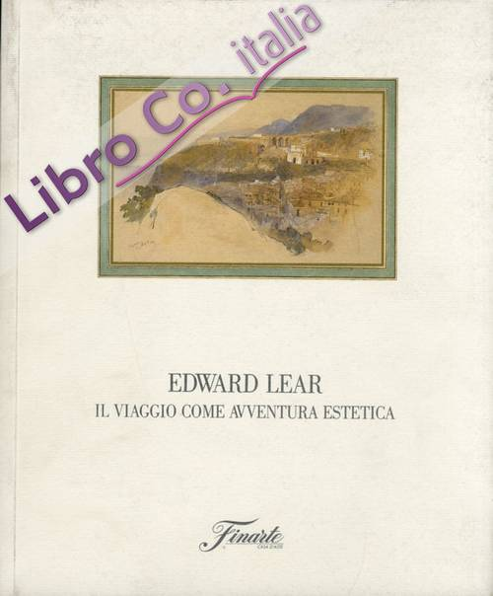 Edward Lear (1812-1888). Il viaggio come avventura estetica.