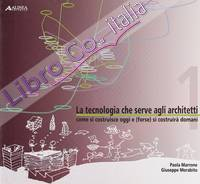 La tecnologia che serve agli architetti. Come si costruisce oggi e (forse) si costruirà domani.