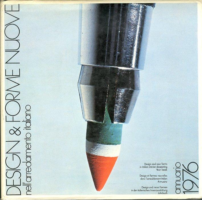 Design & forme nuove nell'arredamento italiano. Annuario 1976