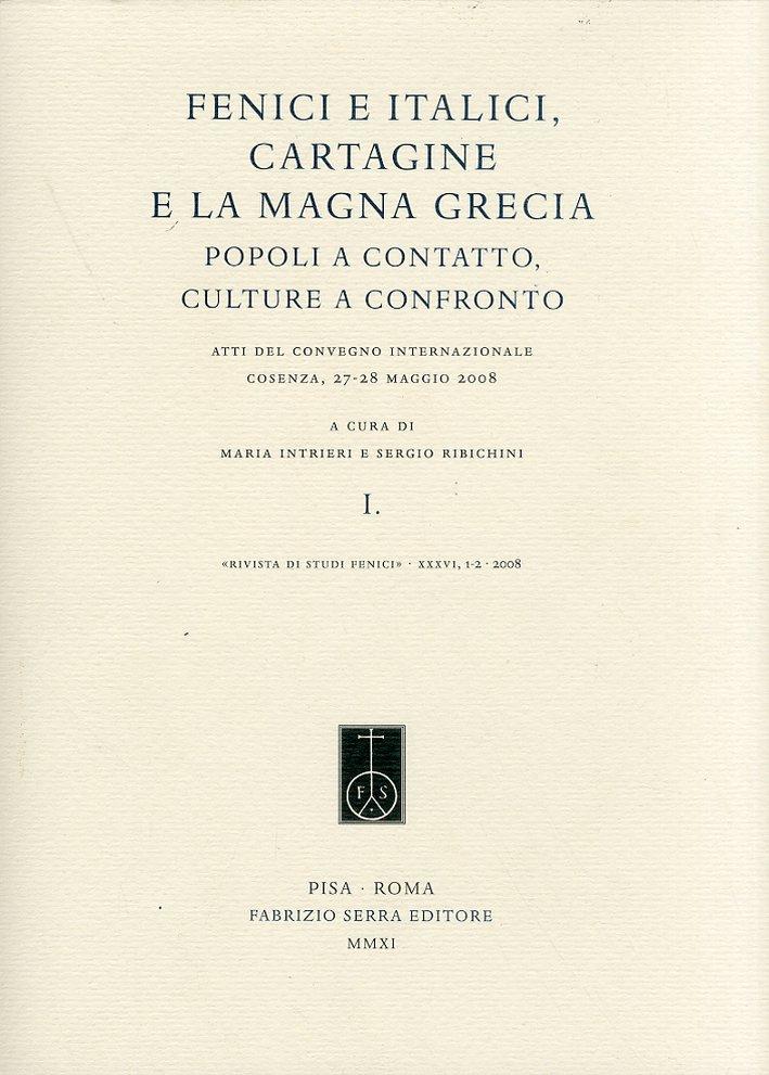 Rivista di Studi Fenici. XXXVI. 1-2. 2008. XXXVII. 1-2. 2009. Fenici e Italici, Cartagine e la Magna Grecia. Popoli a contatto, culture a confronto.