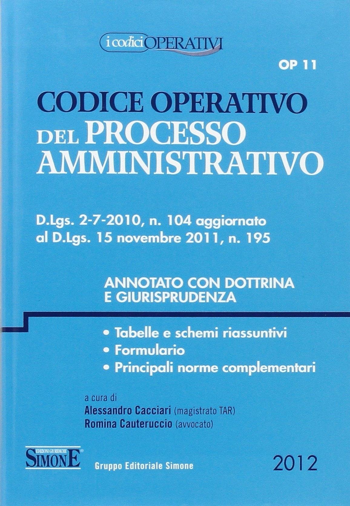 Codice operativo del processo amministrativo. Annotato con dottrina e giurisprudenza