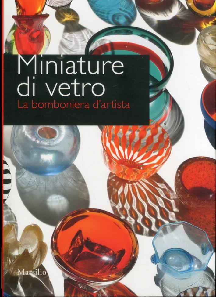 Miniature di Vetro. La Bomboniera d'Artista.