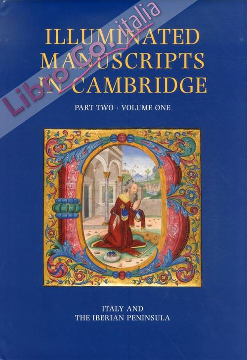 Illuminated Manuscripts in Cambridge. Tomo II. Italy, Spain and Portugal.