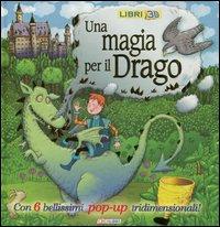Una magia per il drago. Libro pop-up.