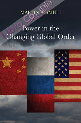 Power In The Changing Global Order.