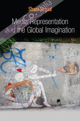 Media Representation and the Global Imagination.