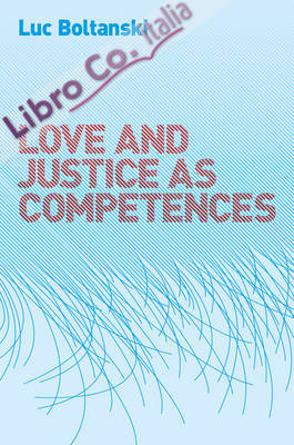 Love and Justice as Competences.