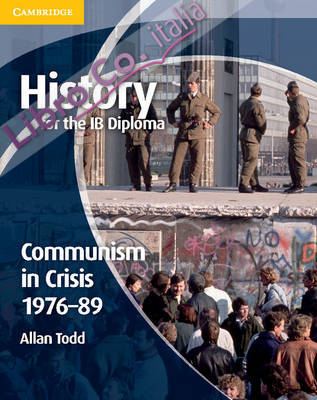 History for the IB Diploma: Communism in Crisis 1976-89.