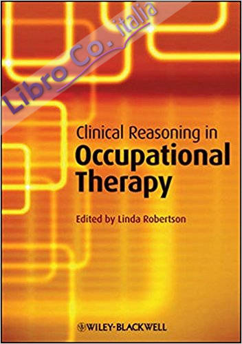 Clinical Reasoning in Occupational Therapy.