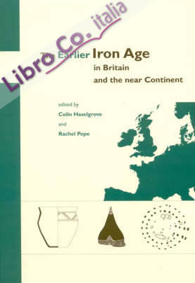 Earlier Iron Age in Britain and the Near Continent.