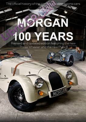 Morgan: 100 Years - The Official History of the World's Grea.