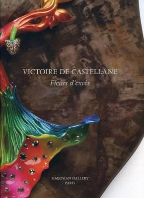 Victoire De Castellane - Fleurs D'Exces.