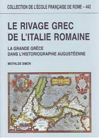Le rivage grec de l'Italie romaine