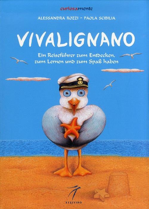 Vivalignano. Ein Reisefuhrer zum Entdecken, zum Lerner und zum Spab haben