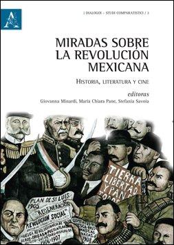 Miradas sobre la Revolucion mexicana. Historia, literatura y cine.