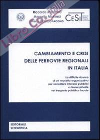 Cambiamento e crisi delle ferrovie regionali in Italia.