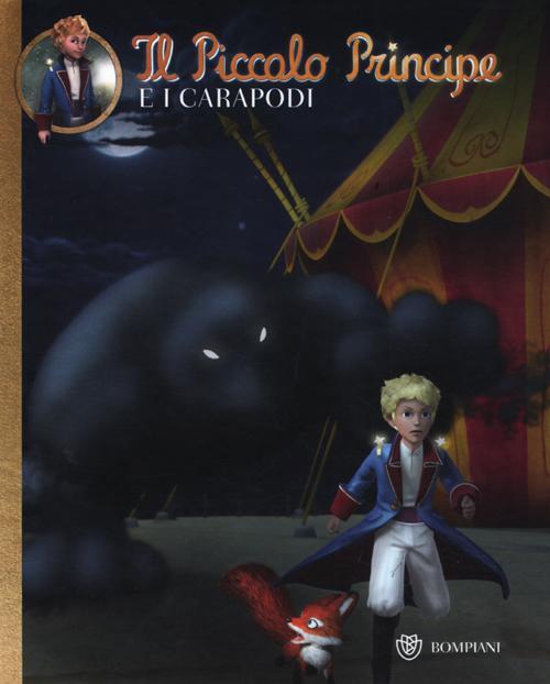 Il Piccolo Principe e i Carapodi. Ediz. illustrata