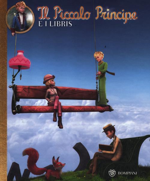 Il Piccolo Principe e i Libris. Ediz. illustrata