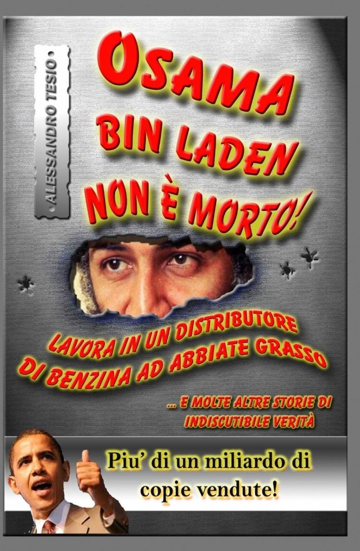 Osama Bin Laden non è morto!
