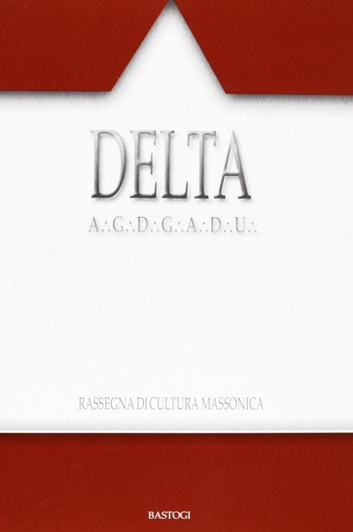 Delta. Rassegna di cultura massonica. Vol. 102.