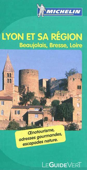 Lione e la sua regione. Ediz. francese