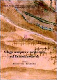 Villaggi Scomparsi e Borghi Nuovi nel Piemonte Medievale
