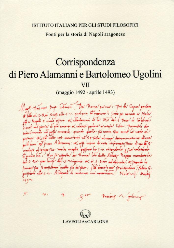 Corrispondenza degli Ambasciatori Fiorentini a Napoli. Vol. 7. Piero Alamanni e Bartolomeo Ugolini (Maggio 1492 - Aprile 1493).