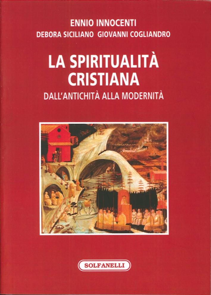 La Spiritualità Cristiana dall'Antichità alla Modernità