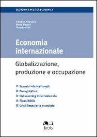 Economia internazionale. Globalizzazione, produzione e occupazione.