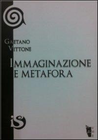 Immaginazione e metafora. Lo sforzo della vita verso la libertà