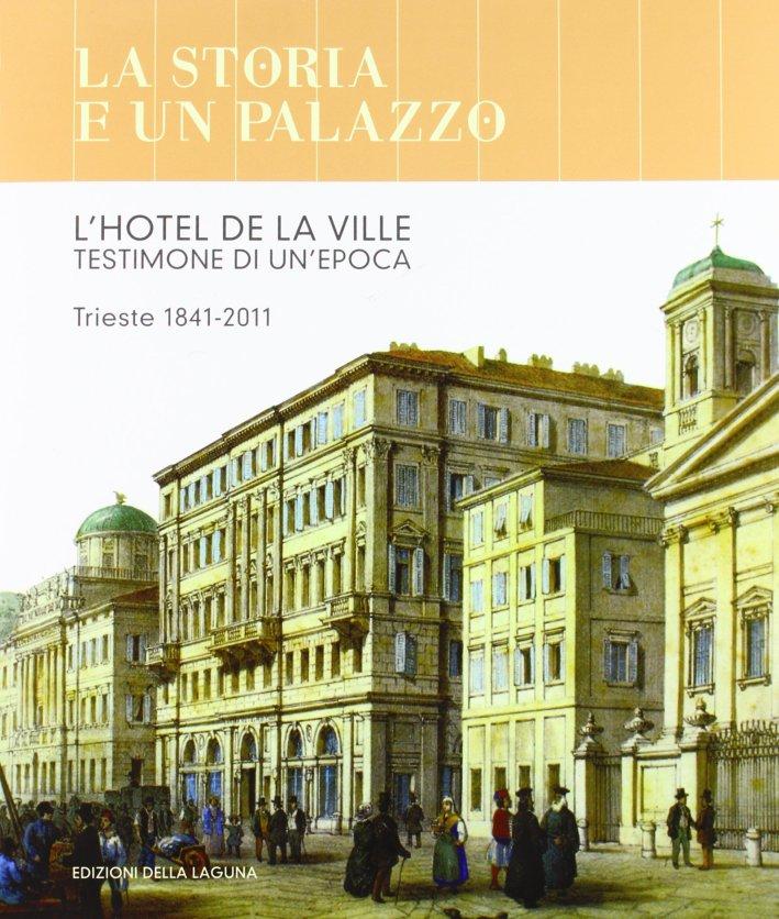 La storia di un palazzo. L'hotel De La Ville testimone di un'epoca.