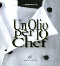 Un olio per 10 chef