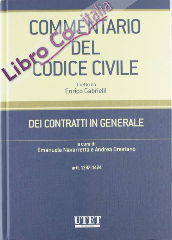 Commentario al Codice civile. Contratti in generale. Vol. 3: Artt. 1387-1424