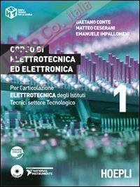Corso di elettrotecnica ed elettronica. Per l'articolazione elettronica degli Istituti Tecnici settore Tecnologico. Vol. 1