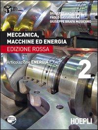 Meccanica, macchine ed energia. Articolazione energia. Ediz. rossa. Vol. 2