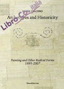Archetypes and historicity painting and other radical forms 1995-2007
