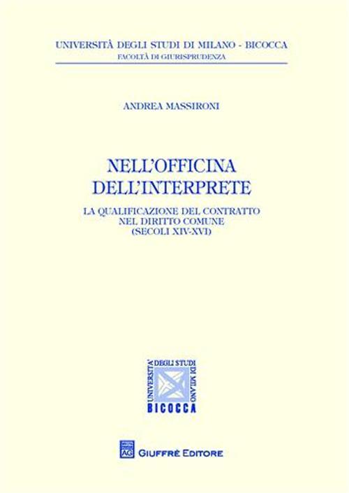 Nell'officina dell'interprete. La qualificazione del contratto nel diritto comune (secoli XIV-XVI)