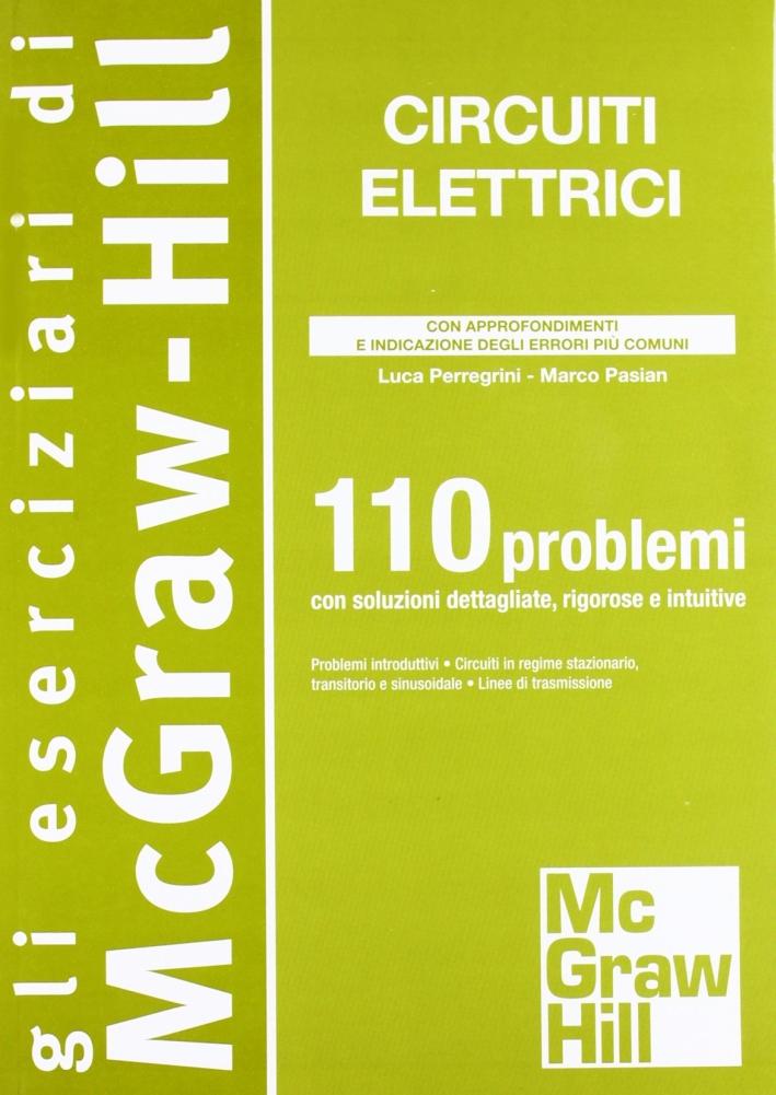 Circuiti elettrici. 110 problemi