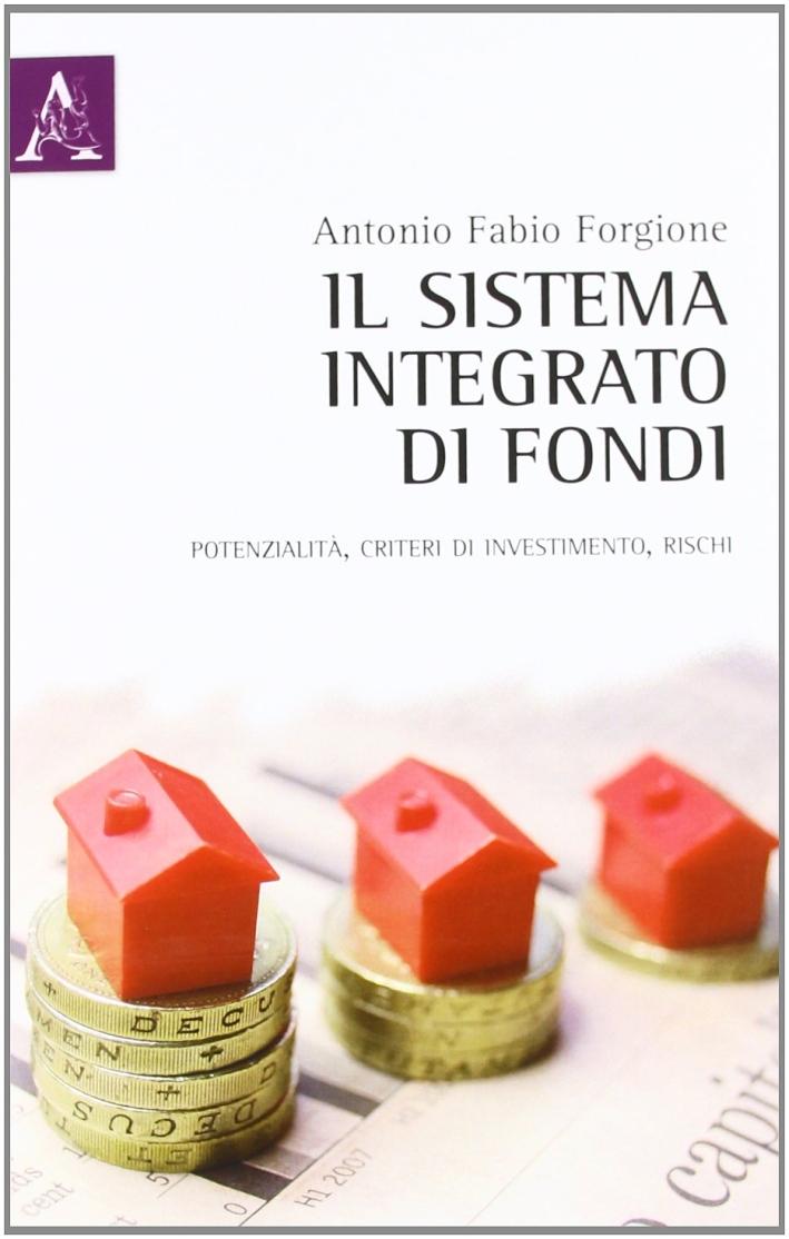 Il sistema integrato di fondi. Potenzialità, criteri di investimento, rischi