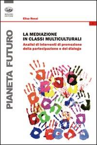 La mediazione in classi multiculturali. Analisi di interventi di promozione della partecipazione e del dialogo