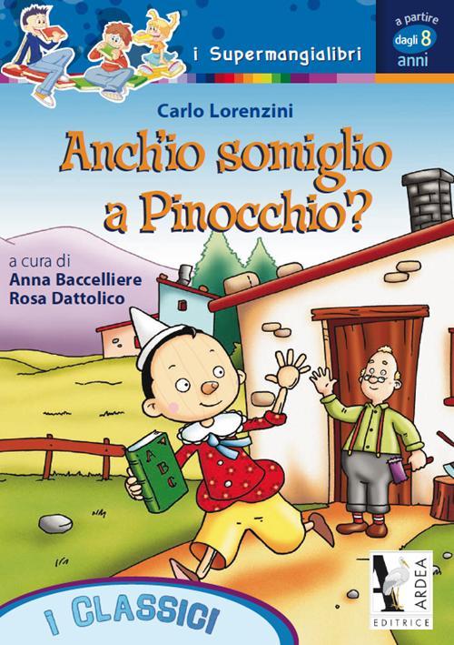 Anch'io somiglio a Pinocchio? Ediz. illustrata