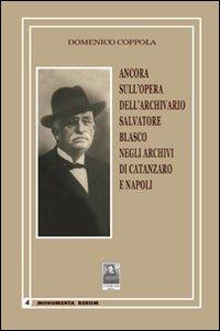 Ancora sull'opera dell'archivario Salvatore Blasco negli archivi di Catanzaro e Napoli