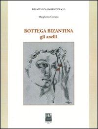 Bottega bizantina. Vol. 1: Gli anelli