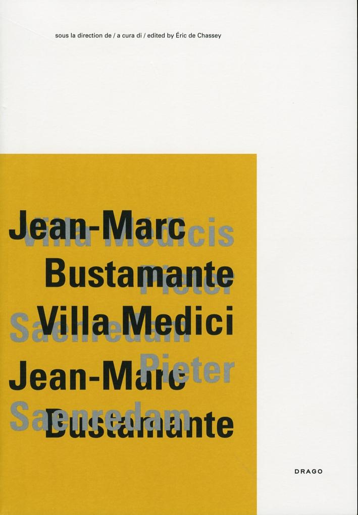 Jean-Marc Bustamante, Villa Medici. [Ed. Italiano, Inglese e Francese]